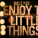 Motivation Monday – Enjoy the little things