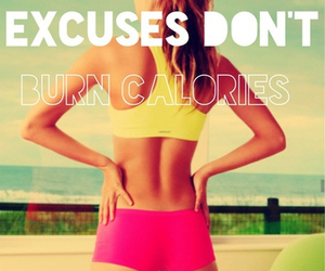 Fitsporation - excuses do not burn calories