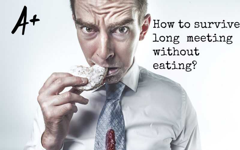 How to survive long meeting without eating