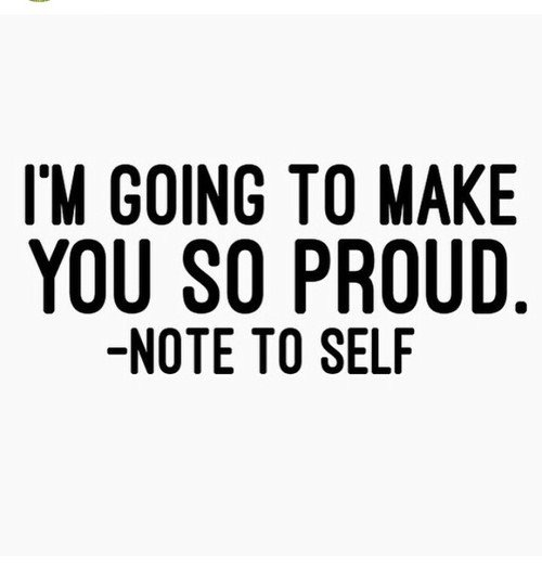 make me proud - inspirational quote